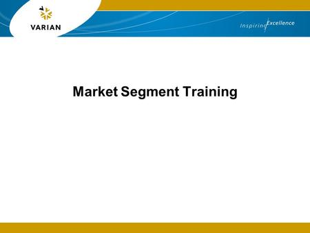 Market Segment Training. AA ~$2,000M* GC ~$1,650M* Biotech ~$7,500M* Liquid ~$4,100M* (growth at ~6% per annum) *based on figures from SDI 2004 All prices.