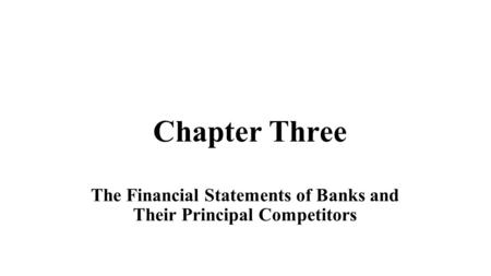 The Financial Statements of Banks and Their Principal Competitors