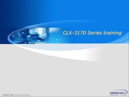 CLX-3170 Series training. Agenda I.General Specification I.Product Overview II.Product General Specification III.Review II.Feature Details I.UI (Control.