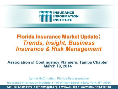 Florida Insurance Market Update : Florida Insurance Market Update : Trends, Insight, Business Insurance & Risk Management Association of Contingency Planners,