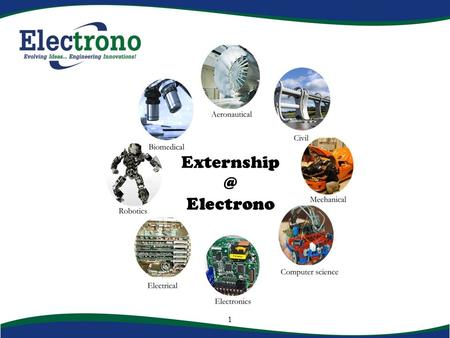 1 Electrono. 2 Vision Foster industry - academia collaboration to solve real-time engineering challenges Mission – 2013 To address the needs.