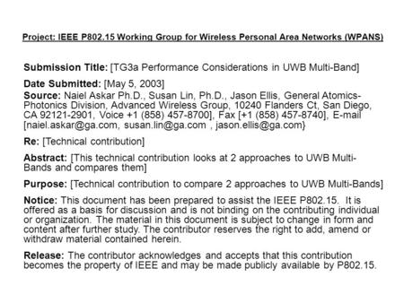 Project: IEEE P802.15 Working Group for Wireless Personal Area Networks (WPANS) Submission Title: [TG3a Performance Considerations in UWB Multi-Band] Date.