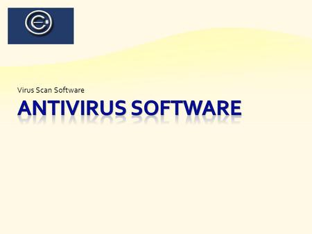Virus Scan Software.  Every computer should have virus scan software to protect it from the increasing number of bad files that are installed on computer's.