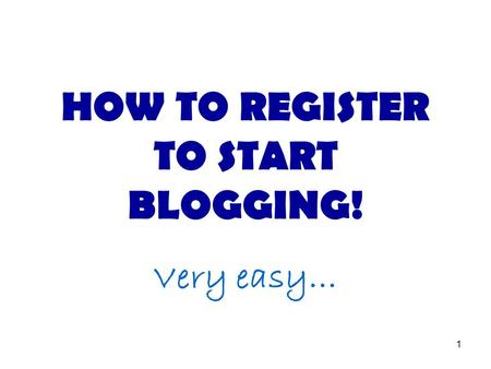 1 HOW TO REGISTER TO START BLOGGING! Very easy…. 2 When you get this invitation… … just click on the blue link.
