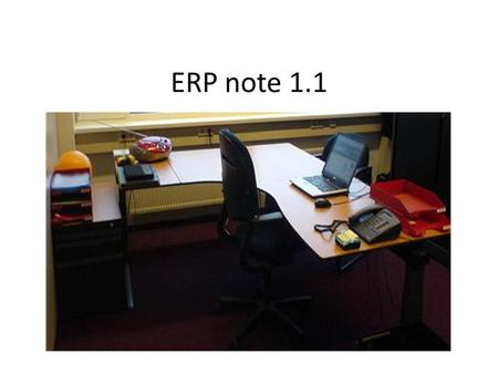 ERP note 1.1. Secretary's New printer application Transfer to Finance Departmen Transfer to Accounting Office Transfer to Manager Transfer to Accounting.