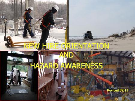 NEW HIRE ORIENTATION AND HAZARD AWARENESS Revised 08/13.