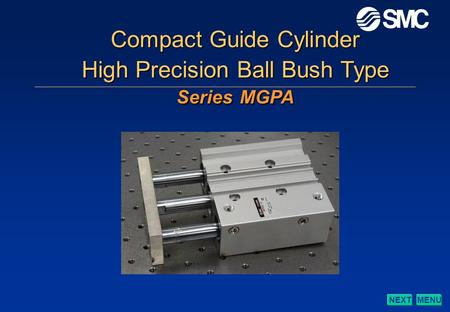 NEXTMENU Compact Guide Cylinder High Precision Ball Bush Type Series MGPA.