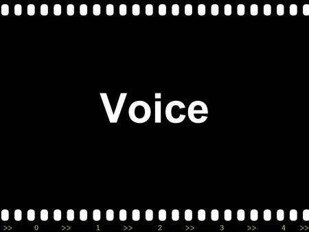 >>0 >>1 >> 2 >> 3 >> 4 >> Voice. >>0 >>1 >> 2 >> 3 >> 4 >> Things to be considered Subject (noun/pronoun) Object (noun/pronoun) Complement Verb Verb phrase.