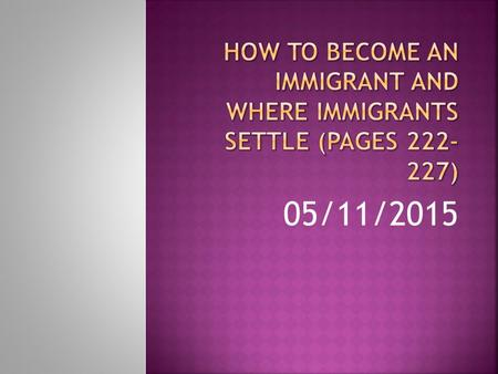 05/11/2015.  understand how the immigration system works  evaluate and form conclusions on the usefulness of Canada's immigration policy.