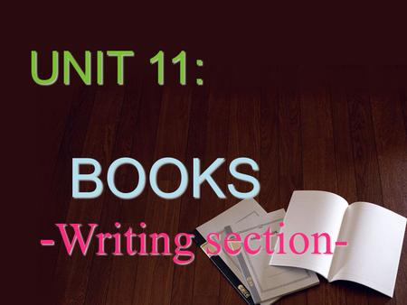 UNIT 11: BOOKS   -Writing section-