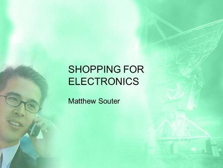 SHOPPING FOR ELECTRONICS Matthew Souter. Role play: asking for information Work in pairs or groups. Imagine you are in an electrical shop that sells mobile.