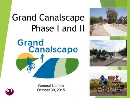 Grand Canalscape Phase I and II General Update October 30, 2015.
