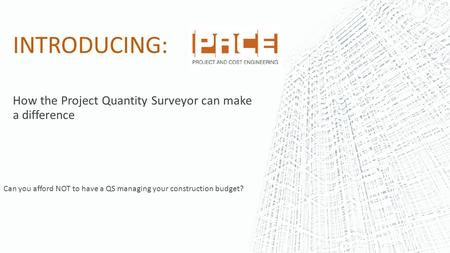 Can you afford NOT to have a QS managing your construction budget?