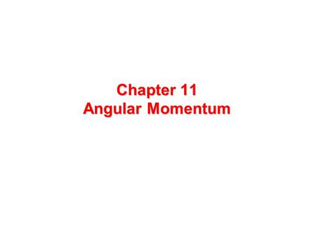 Chapter 11 Angular Momentum. Rolling, Torque, and Angular Momentum I.Rolling - Kinetic energy - Forces II.Torque III.Angular momentum - Definition - Definition.