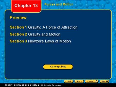 < BackNext >PreviewMain Chapter 13 Forces and Motion Preview Section 1 Gravity: A Force of AttractionGravity: A Force of Attraction Section 2 Gravity and.