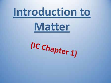 Introduction to Matter (IC Chapter 1). The total energy of the motion of all of the particles in an object. kinetic energy.