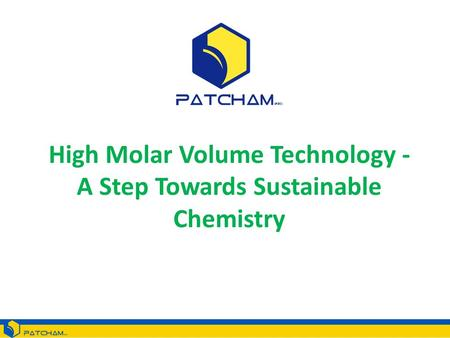 High Molar Volume Technology - A Step Towards Sustainable Chemistry.