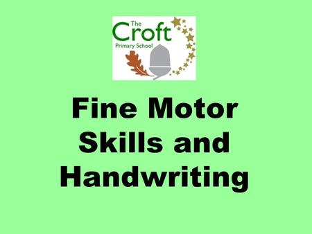 Fine Motor Skills and Handwriting