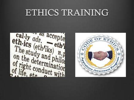 ETHICS TRAINING. Ethics Training – Role Play Is the action legal ? Is it consistent with our values ? If you do it, will you feel bad ? What sanctions.