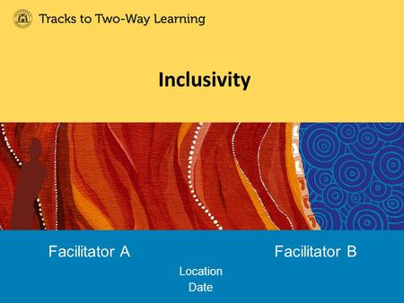 Inclusivity Facilitator AFacilitator B Location Date.