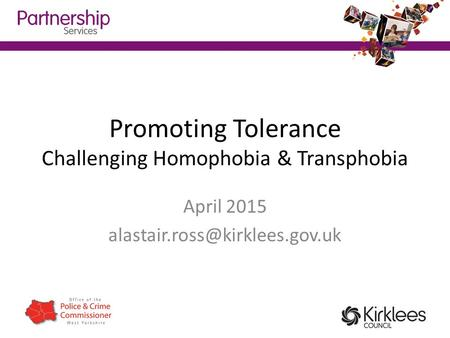 Promoting Tolerance Challenging Homophobia & Transphobia April 2015