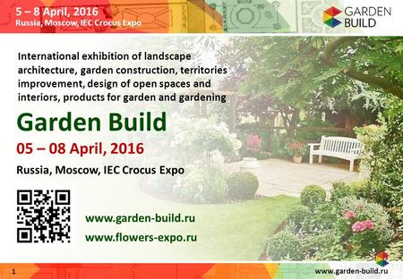 1 International exhibition of landscape architecture, garden construction, territories improvement, design of open spaces and interiors, products for garden.