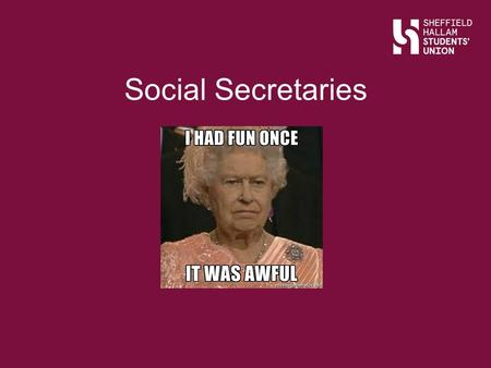Social Secretaries. Aims of the Session... Slide Title All committee training To develop a full understanding of the social secretary role To understand.