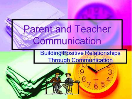 Parent and Teacher Communication Building Positive Relationships Through Communication.