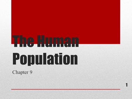 The Human Population Chapter 9 1. Section 1: Studying Human Populations 2.