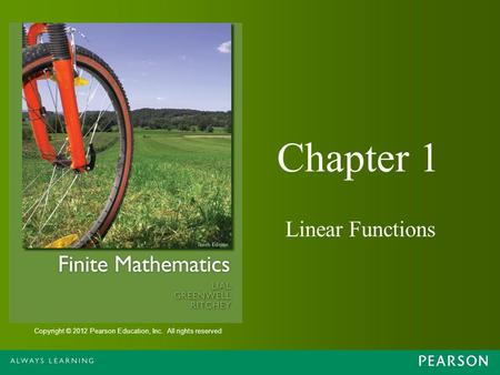 Copyright © 2012 Pearson Education, Inc. All rights reserved Chapter 1 Linear Functions.