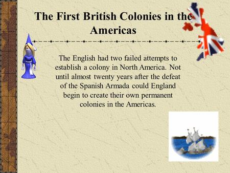 The First British Colonies in the Americas