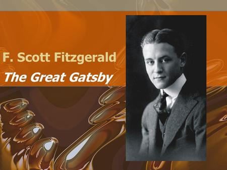 F. Scott Fitzgerald The Great Gatsby. What you really need to know to do well on Jeopardy! and in Trivial Pursuit. From St. Paul –So? Look for evidence.