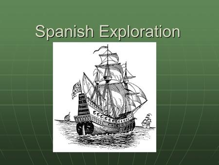 Spanish Exploration. The Seven Continents During our studies of exploration and colonization, we will concentrate on three continents, North America,