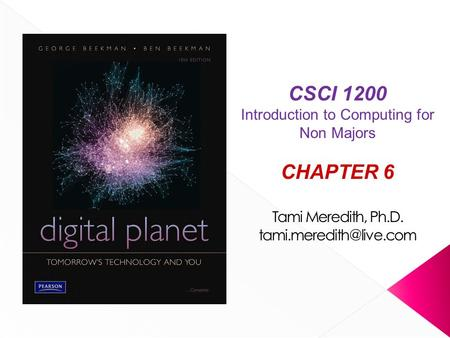 CSCI 1200 Introduction <strong>to</strong> Computing for Non Majors CHAPTER 6 Tami Meredith, Ph.D.