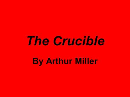 the witchcraft hysteria in the crucible by arthur miller The unexplained hysteria in arthur miller's the crucible witchcraft the crucible chronicles a storm that breaks over salem if we consider the developments.