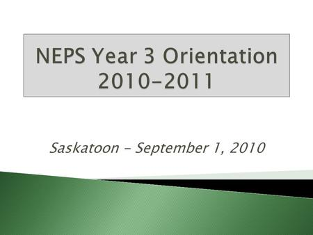 Saskatoon - September 1, 2010.  Dean's Message  Greetings from Sandra Blevins  Introduction of Faculty & Staff  Information related to clinical 