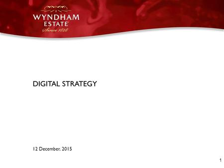 1 DIGITAL STRATEGY 12 December, 2015. 2 Context Objectives Strategy –Website and <strong>online</strong> club –<strong>Online</strong> advertising and partnerships –User generated content.