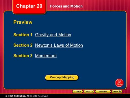 Chapter 20 Forces and Motion Preview Section 1 Gravity and MotionGravity and Motion Section 2 Newton's Laws of MotionNewton's Laws of Motion Section 3.