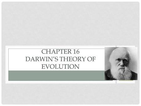 CHAPTER 16 DARWIN'S THEORY OF EVOLUTION. 16.1 DARWIN'S VOYAGE OF DISCOVERY.