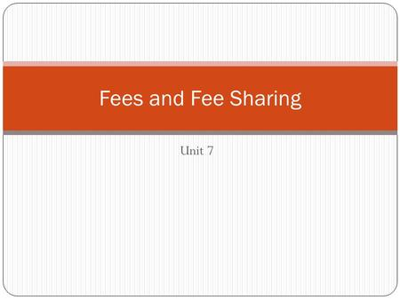 Unit 7 Fees and Fee Sharing. Attorney's Fees Attorney's fee is a chiefly United States term for compensation for legal services performed by an attorney.