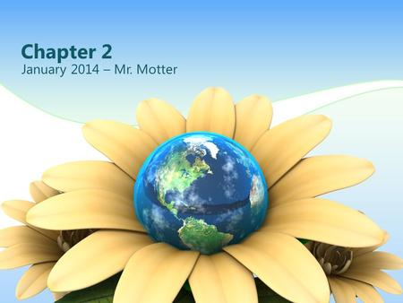 Chapter 2 January 2014 – Mr. Motter. The degree of hotness or coldness Answer: temperature.