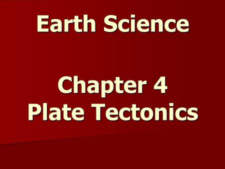 Earth Science Chapter 4 Plate Tectonics. Evidence from Rock Samples – Direct (you can hold the rocks) Evidence from Seismic Waves – Indirect – speed of.