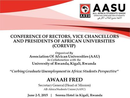 CONFERENCE OF RECTORS, VICE CHANCELLORS AND PRESIDENTS OF AFRICAN UNIVERSITIES (COREVIP) Organized By Association Of African Universities (AAU) In Collaboration.
