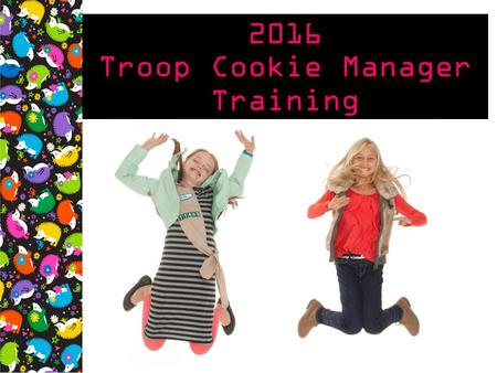 2016 Troop Cookie Manager Training