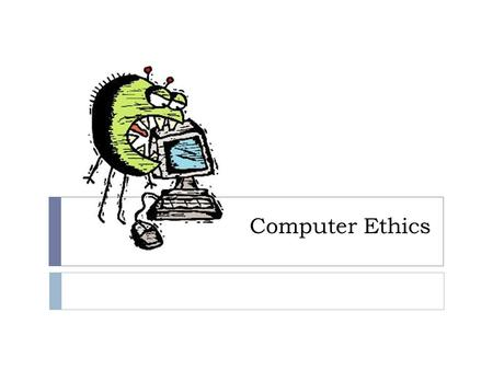 Computer Ethics. Computer Virus  A Virus is a computer program written to alter the way a computer operates, without the permission or knowledge of the.