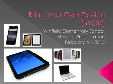 What:  Identify the rules and procedures for bringing devices to school at Winfield Elementary. How:  Presentation and discussion. Why:  To be prepared.