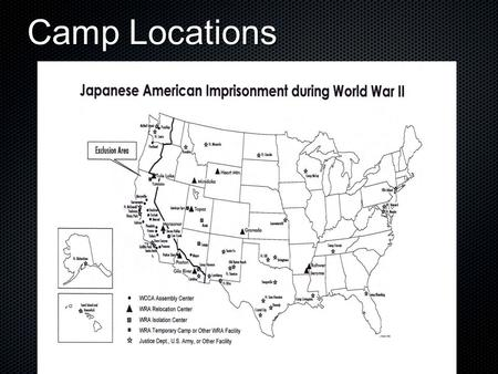 Camp Locations. In February 1942, President Franklin D. Roosevelt signed Executice Order 9066 and gave the U.S. Army the authority to move and imprison.