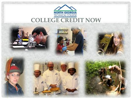 COLLEGE CREDIT NOW. THREE CAMPUS LOCATIONS: CLARKESVILLE, BLAIRSVILLE, CURRAHEE (TOCCOA)