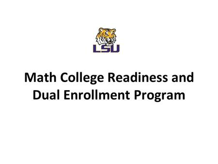 Math College Readiness and Dual Enrollment Program.