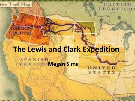The Lewis and Clark Expedition Megan Sims Video from looong ago…